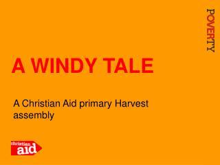 A WINDY TALE