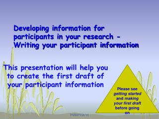 Developing information for participants in your research - Writing your participant information