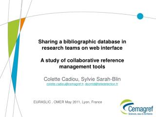 Sharing a bibliographic database in research teams on web interface  A study of collaborative reference management tools