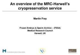 An overview of the MRC-Harwell s cryopreservation service