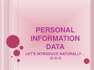 PERSONAL INFORMATION DATA