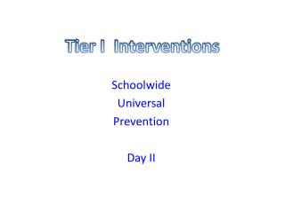 Tier I  Interventions