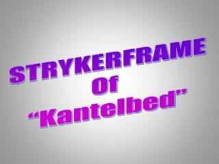 STRYKERFRAME Of   Kantelbed