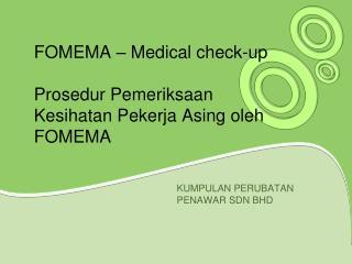 FOMEMA   Medical check-up  Prosedur Pemeriksaan Kesihatan Pekerja Asing oleh FOMEMA