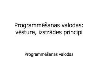 Programme anas valodas: vesture, izstrades principi