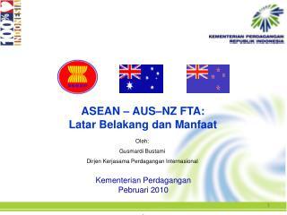 ASEAN   AUS NZ FTA:  Latar Belakang dan Manfaat