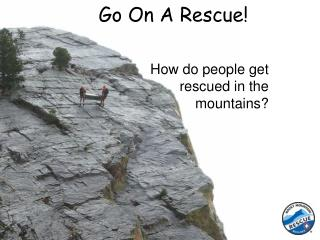 Go On A Rescue