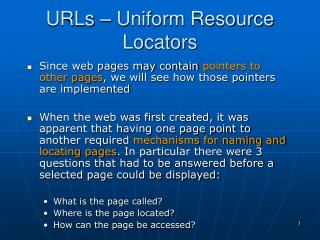 URLs   Uniform Resource Locators