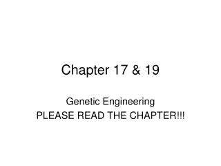 Genetic Engineering PLEASE READ THE CHAPTER