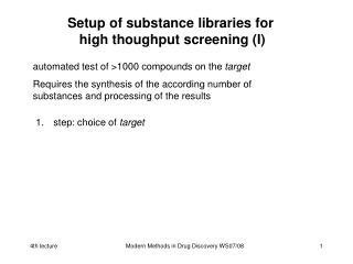 Setup of substance libraries for  high thoughput screening I