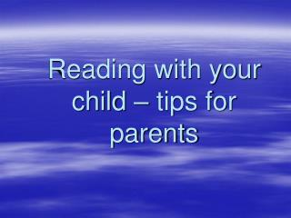 Reading with your child   tips for parents
