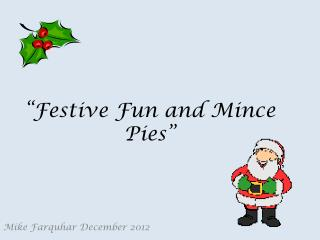 Festive Fun and Mince Pies