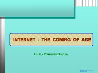 INTERNET  -  COMING  OF  AGE