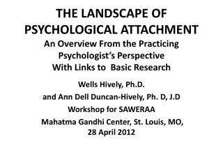 THE LANDSCAPE OF PSYCHOLOGICAL ATTACHMENT An Overview From the Practicing Psychologist s Perspective With Links to  Basi
