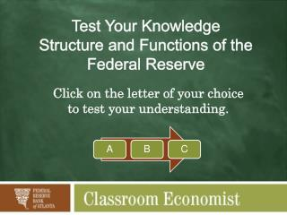 Test Your Knowledge Structure and Functions of the Federal Reserve