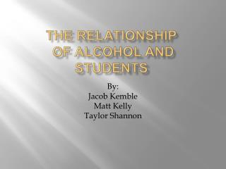 The relationship  of Alcohol and Students