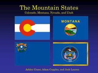 The Mountain States Colorado, Montana, Nevada, and Utah