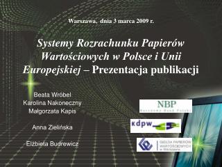 Systemy Rozrachunku Papier w Wartosciowych w Polsce i Unii Europejskiej   Prezentacja publikacji