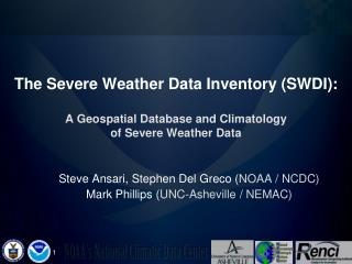 The Severe Weather Data Inventory SWDI:  A Geospatial Database and Climatology  of Severe Weather Data
