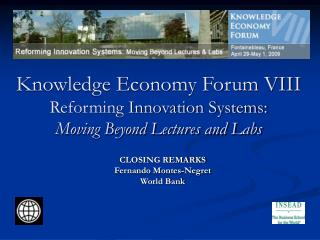 Knowledge Economy Forum VIII  Reforming Innovation Systems:  Moving Beyond Lectures and Labs