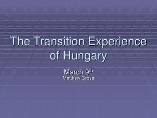 The Transition Experience of Hungary