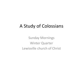 A Study of Colossians