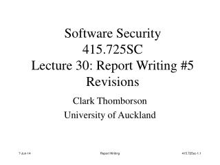 Software Security 415.725SC Lecture 30: Report Writing 5 Revisions