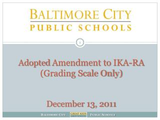 Adopted Amendment to IKA-RA  Grading Scale Only   December 13, 2011