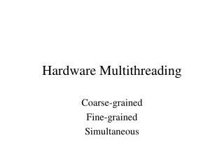 Hardware Multithreading