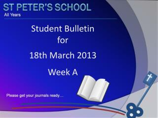 Student Bulletin  for   18th March 2013  Week A