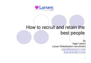 How to recruit and retain the best people