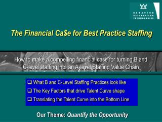What B and C-Level Staffing Practices look like  The Key Factors that drive Talent Curve shape  Translating the Talent C