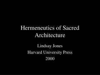 hermeneutics of sacred architecture