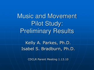 Music and Movement  Pilot Study: Preliminary Results