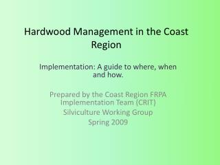 Hardwood Management in the Coast Region