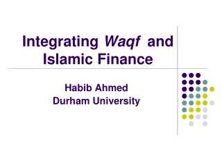 Integrating Waqf  and Islamic Finance