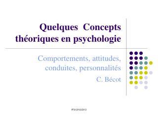 Quelques  Concepts th oriques en psychologie