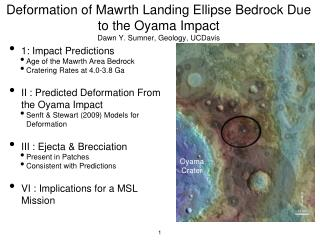 Deformation of Mawrth Landing Ellipse Bedrock Due to the Oyama Impact Dawn Y. Sumner, Geology, UCDavis