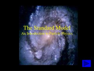 The Standard Model An Introduction to Particle Physics