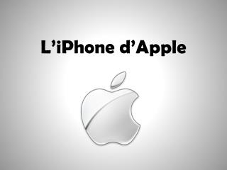 L iPhone d Apple