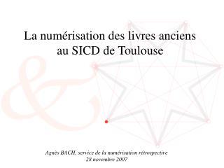 La num risation des livres anciens au SICD de Toulouse