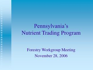Pennsylvania s  Nutrient Trading Program