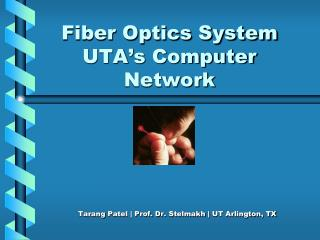 Fiber Optics System UTA s Computer Network
