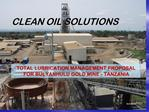 TOTAL LUBRICATION MANAGEMENT PROPOSAL FOR BULYANHULU GOLD MINE - TANZANIA