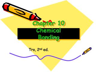 Chapter 10 Chemical Bonding