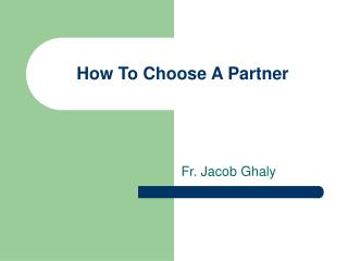 How To Choose A Partner