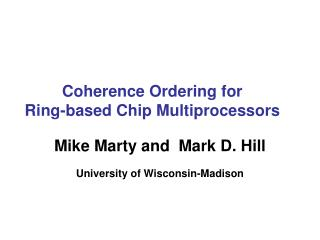 Coherence Ordering for  Ring-based Chip Multiprocessors