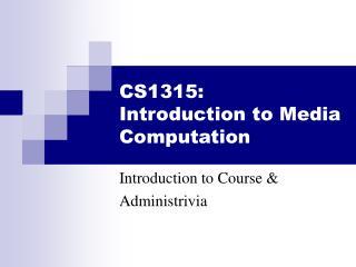 CS1315: Introduction to Media Computation