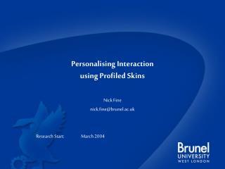 Personalising Interaction  using Profiled Skins