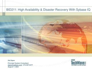 BID211: High Availability  Disaster Recovery With Sybase IQ